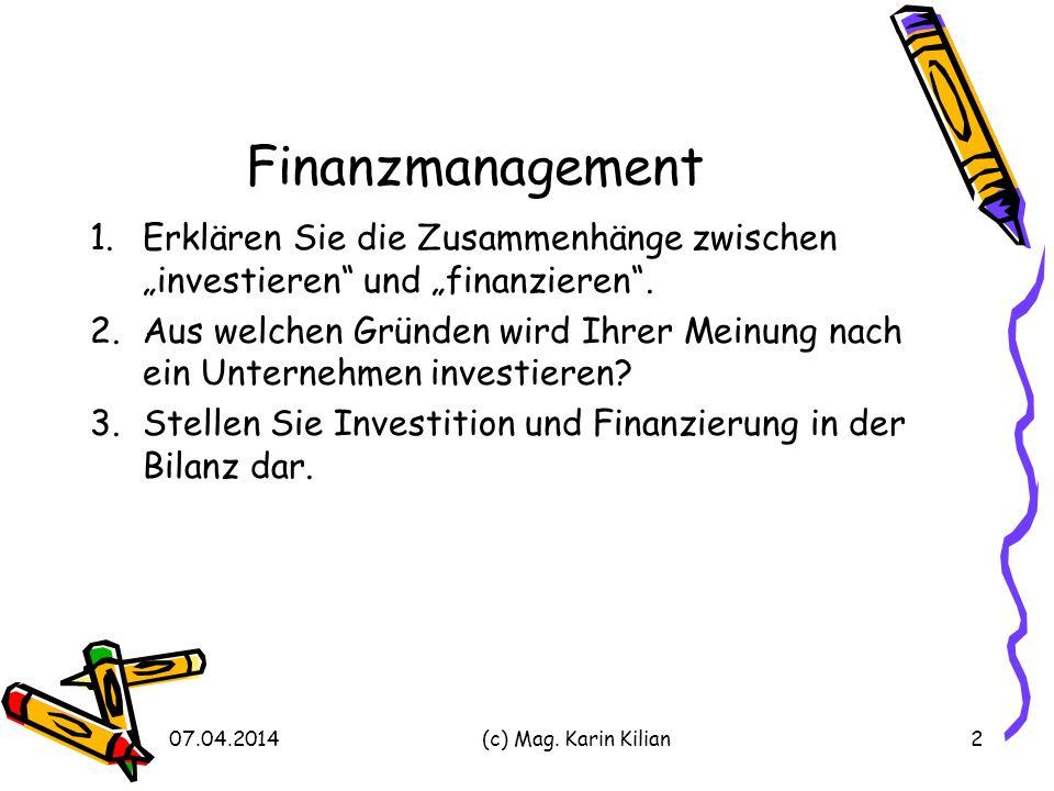 """Finanzmanagement Erklären Sie die Zusammenhänge zwischen """"investieren und """"finanzieren ."""