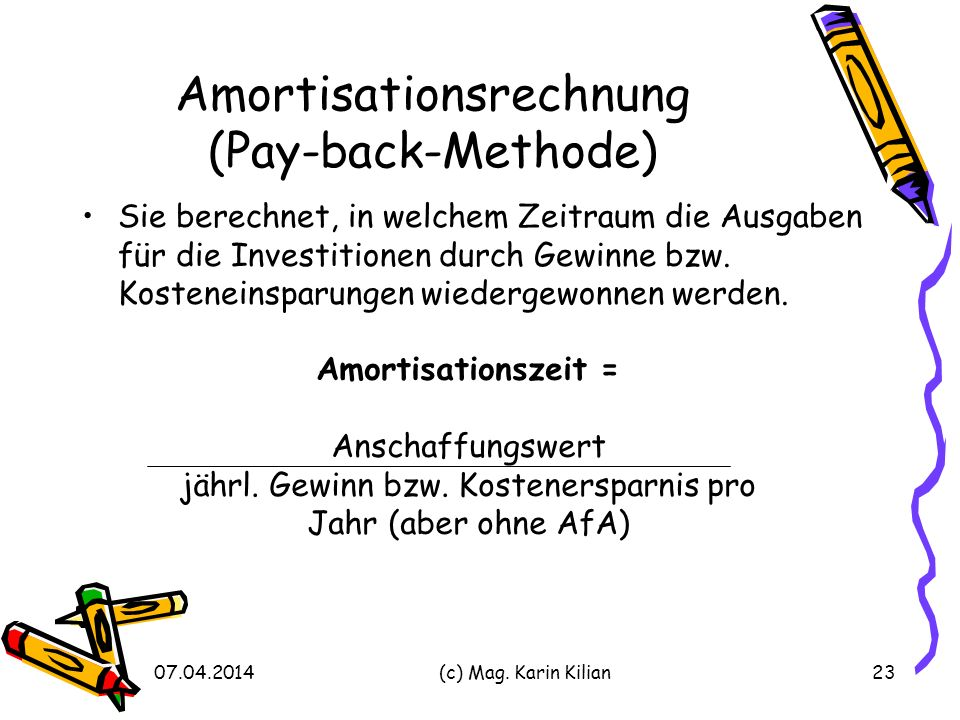 Amortisationsrechnung (Pay-back-Methode)