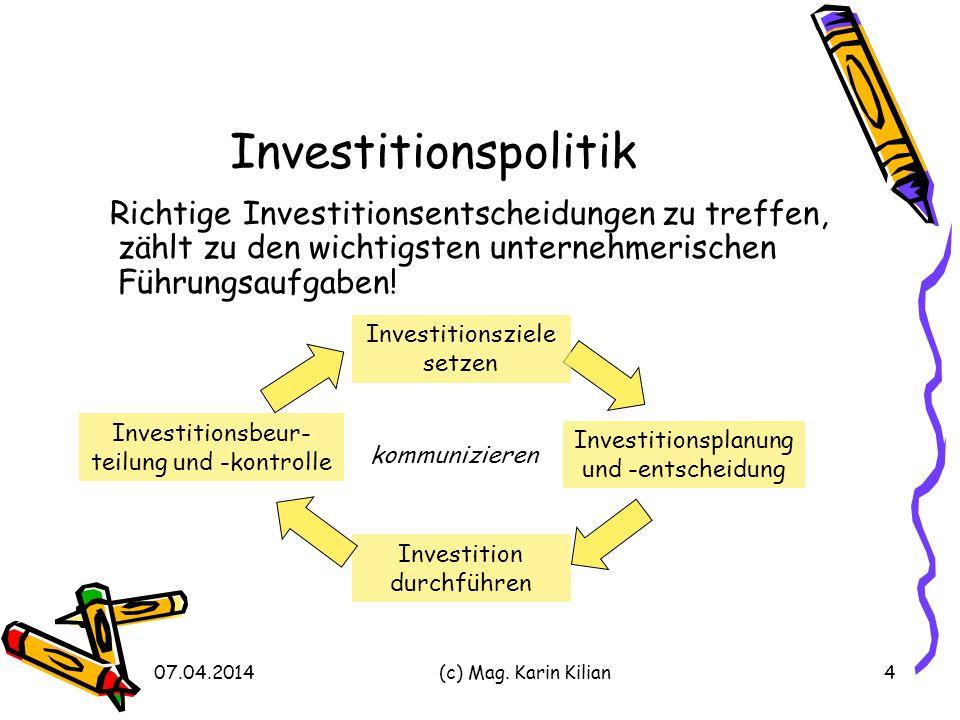 Investitionspolitik Richtige Investitionsentscheidungen zu treffen, zählt zu den wichtigsten unternehmerischen Führungsaufgaben!