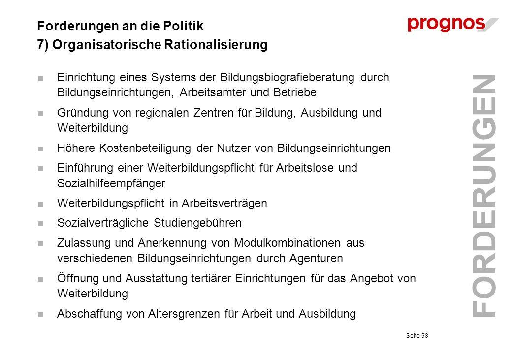 Forderungen an die Politik 7) Organisatorische Rationalisierung