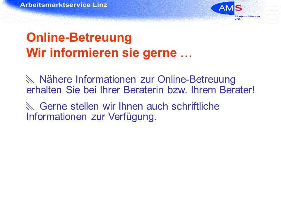 Online-Betreuung Wir informieren sie gerne …