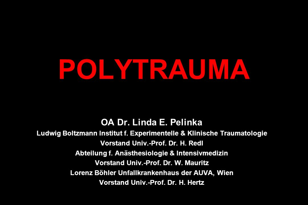 POLYTRAUMA OA Dr. Linda E. Pelinka