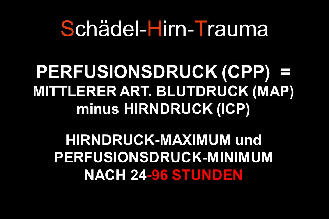 Schädel-Hirn-Trauma PERFUSIONSDRUCK (CPP) =