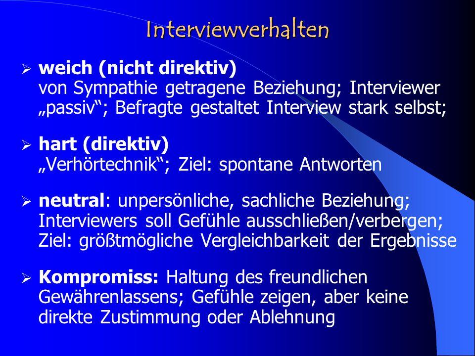 """Interviewverhalten weich (nicht direktiv) von Sympathie getragene Beziehung; Interviewer """"passiv ; Befragte gestaltet Interview stark selbst;"""