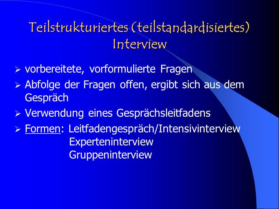 Teilstrukturiertes (teilstandardisiertes) Interview