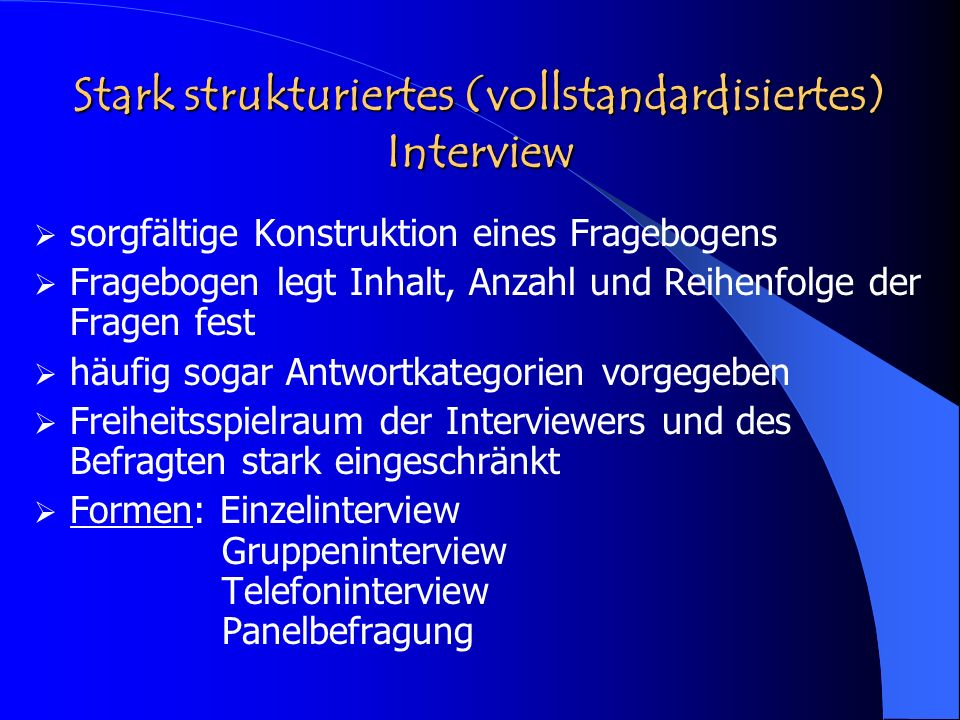 Stark strukturiertes (vollstandardisiertes) Interview