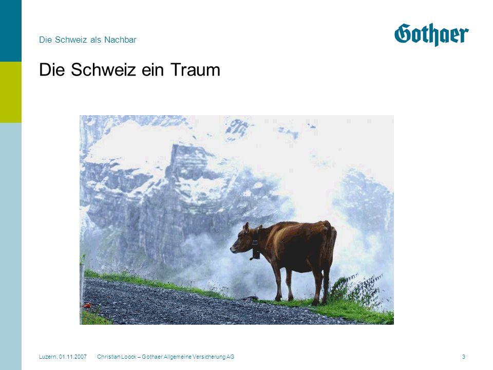 Die Schweiz ein Traum Christian Loock – Gothaer Allgemeine Versicherung AG.