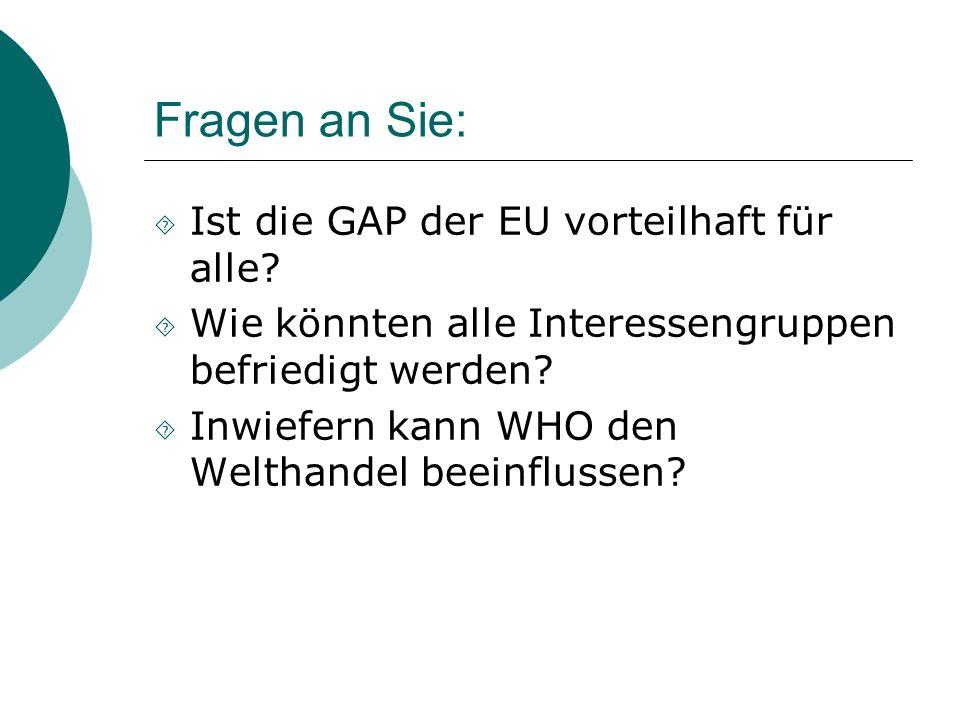 Fragen an Sie: Ist die GAP der EU vorteilhaft für alle