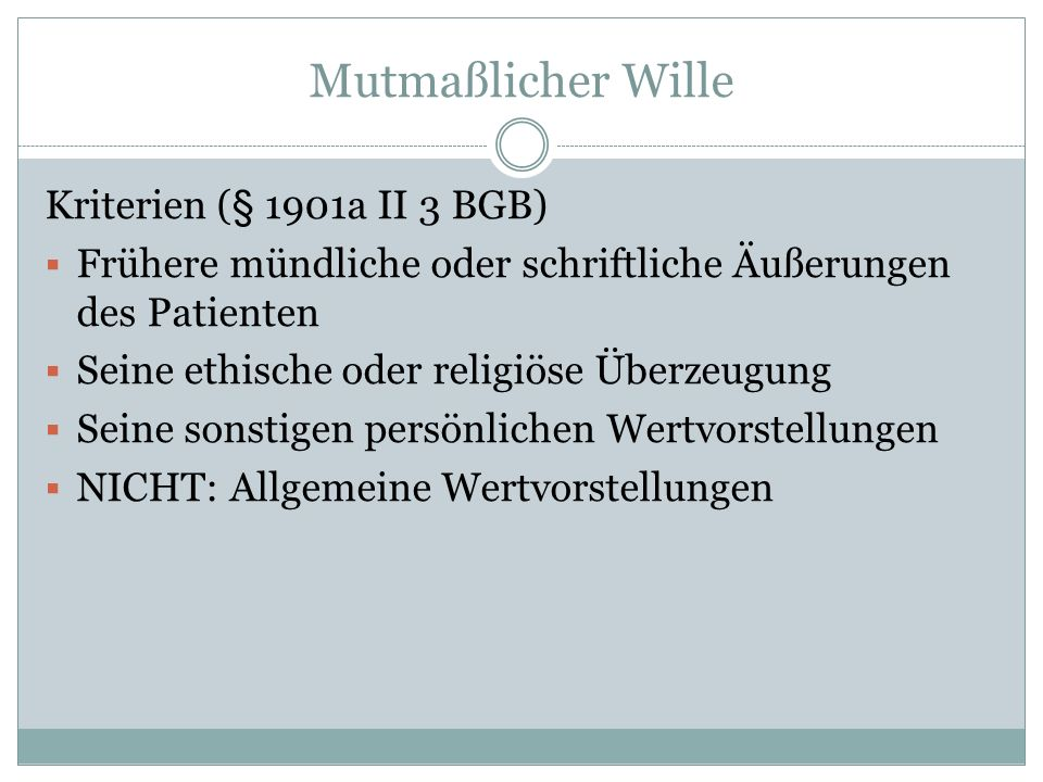 Mutmaßlicher Wille Kriterien (§ 1901a II 3 BGB)