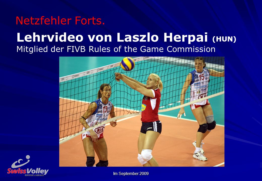 Netzfehler Forts. Lehrvideo von Laszlo Herpai (HUN) Mitglied der FIVB Rules of the Game Commission.