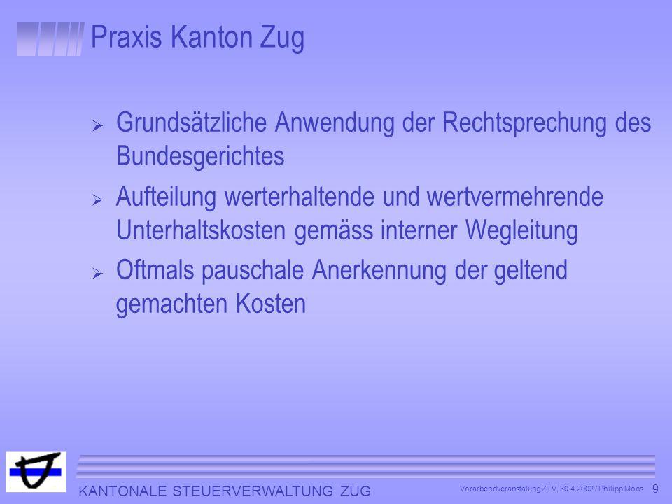 Praxis Kanton Zug Grundsätzliche Anwendung der Rechtsprechung des Bundesgerichtes.