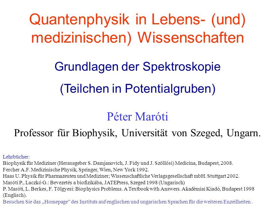 Quantenphysik in Lebens- (und) medizinischen) Wissenschaften