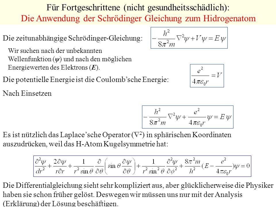 Für Fortgeschrittene (nicht gesundheitsschädlich): Die Anwendung der Schrödinger Gleichung zum Hidrogenatom