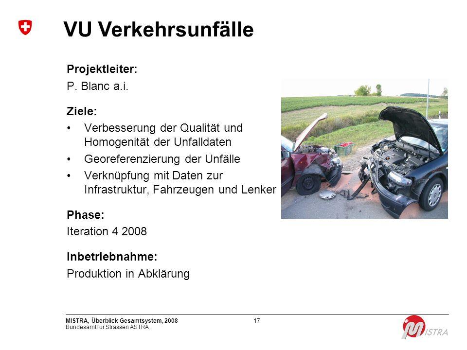 VU Verkehrsunfälle Projektleiter: P. Blanc a.i. Ziele: