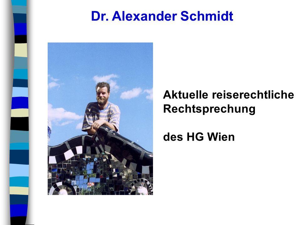 Dr. Alexander Schmidt Aktuelle reiserechtliche Rechtsprechung