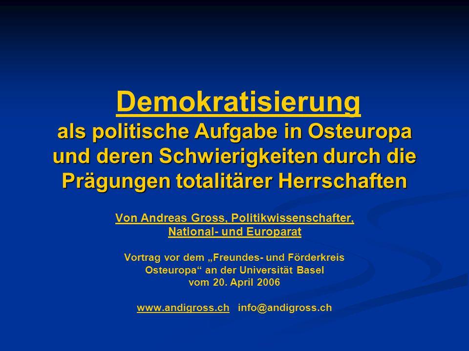 Demokratisierung als politische Aufgabe in Osteuropa und deren Schwierigkeiten durch die Prägungen totalitärer Herrschaften
