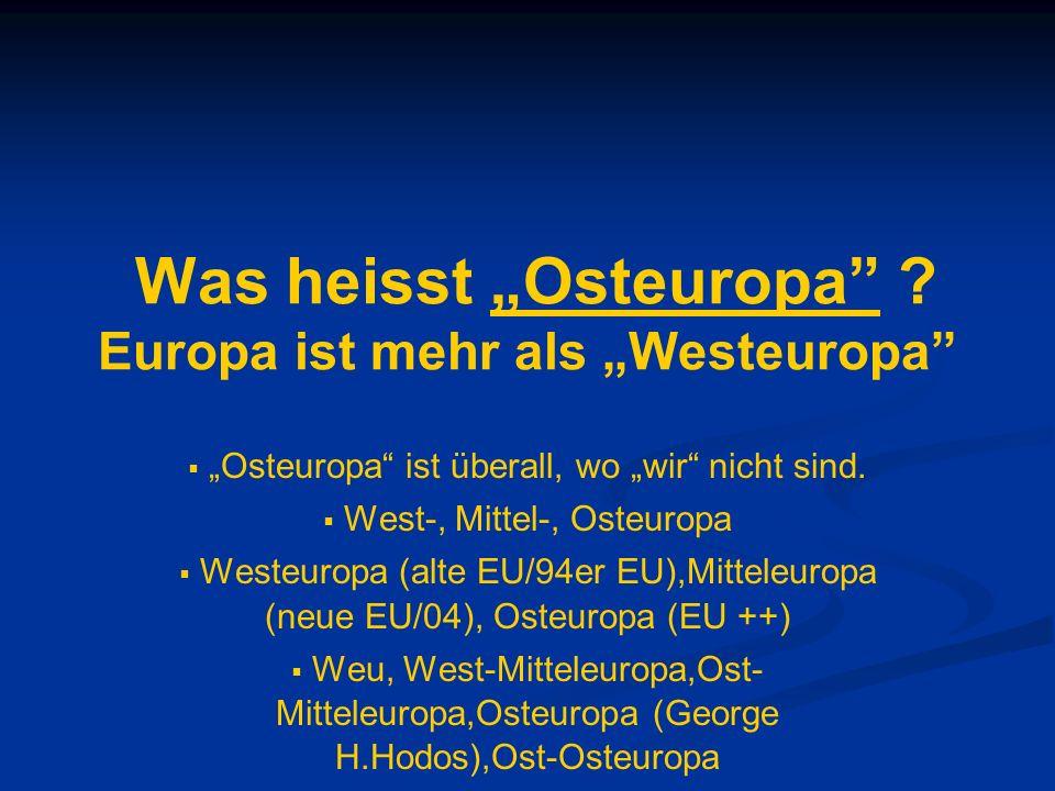 """Was heisst """"Osteuropa Europa ist mehr als """"Westeuropa"""