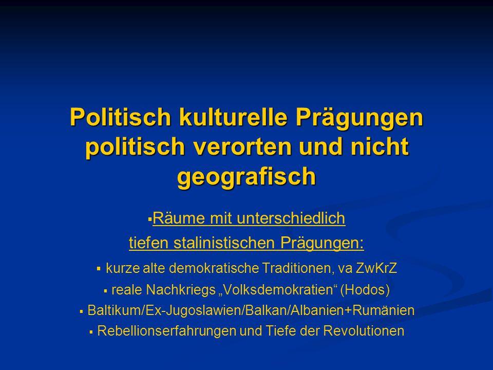 Politisch kulturelle Prägungen politisch verorten und nicht geografisch