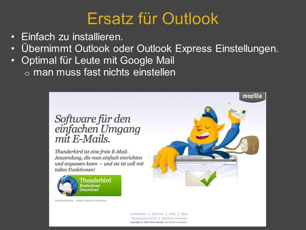 Ersatz für Outlook Einfach zu installieren.