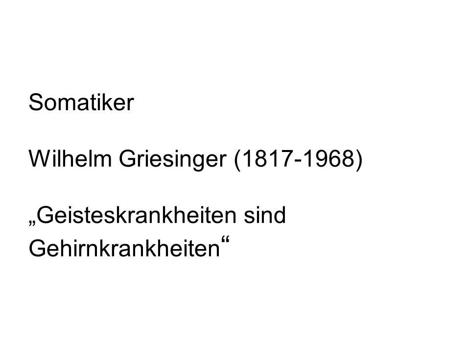 """Somatiker Wilhelm Griesinger (1817-1968) """"Geisteskrankheiten sind Gehirnkrankheiten"""