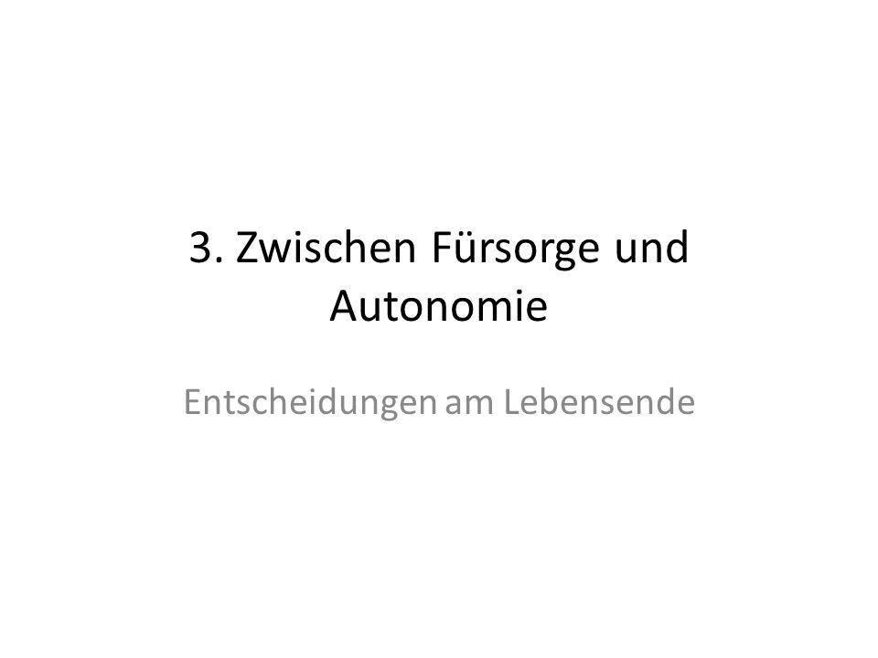 3. Zwischen Fürsorge und Autonomie