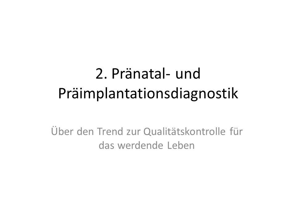 2. Pränatal- und Präimplantationsdiagnostik