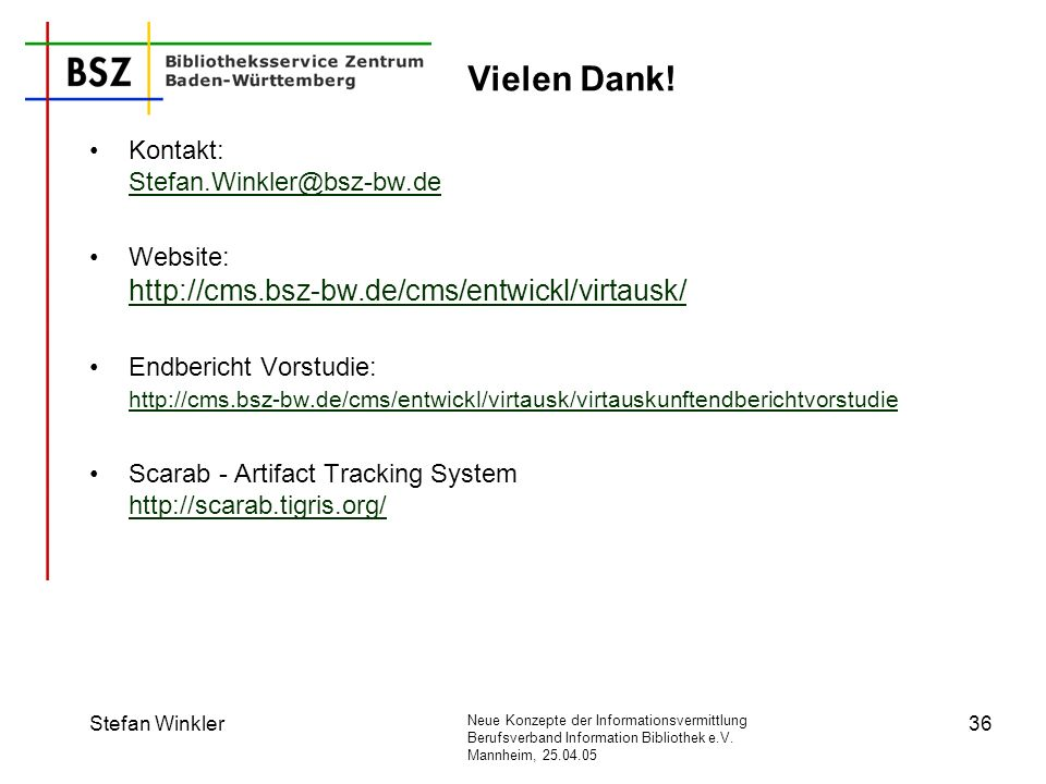 Vielen Dank! Kontakt: Stefan.Winkler@bsz-bw.de