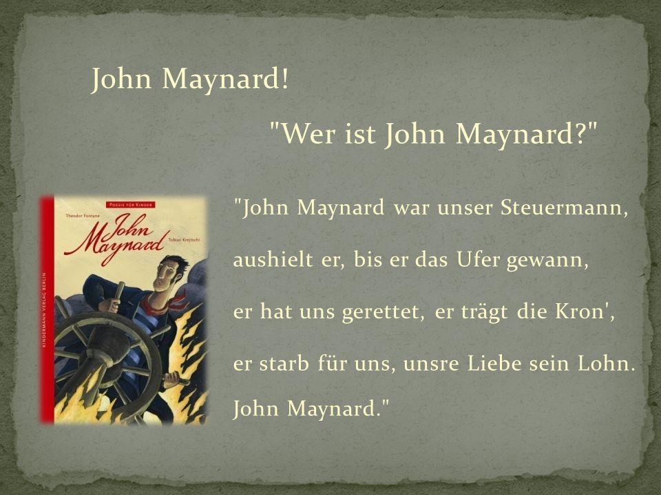 John Maynard! Wer ist John Maynard