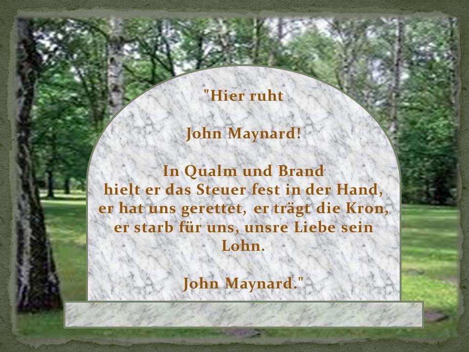 Hier ruht John Maynard!
