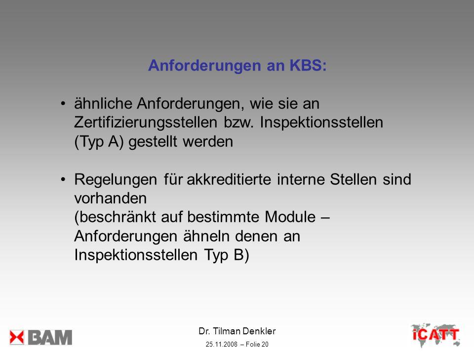 Anforderungen an KBS: ähnliche Anforderungen, wie sie an Zertifizierungsstellen bzw. Inspektionsstellen (Typ A) gestellt werden.