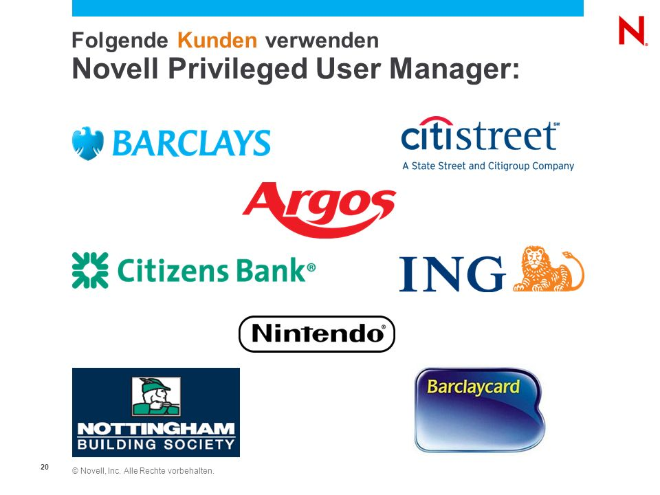 Folgende Kunden verwenden Novell Privileged User Manager: