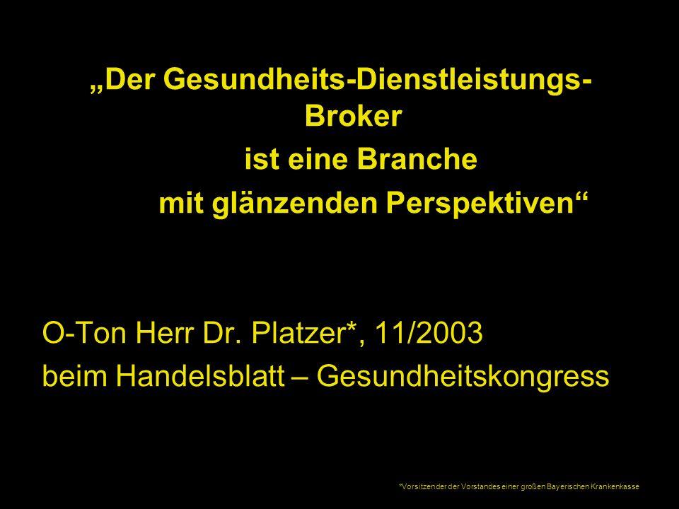 """""""Der Gesundheits-Dienstleistungs-Broker mit glänzenden Perspektiven"""