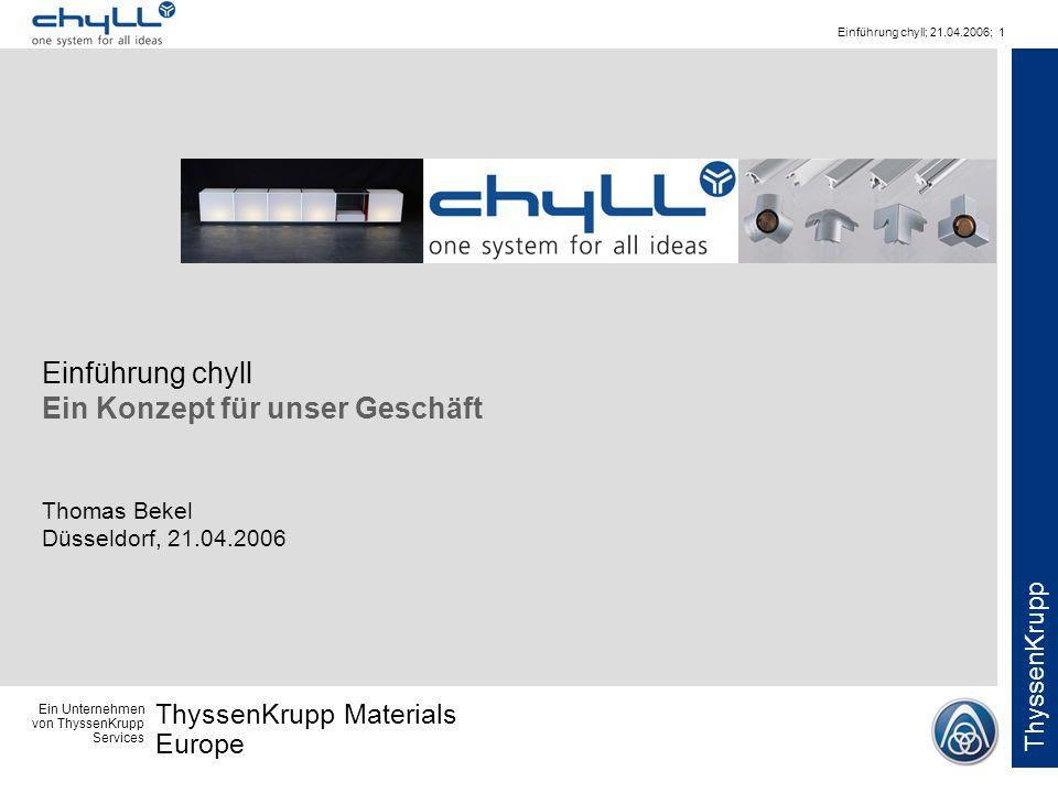 Einführung chyll Ein Konzept für unser Geschäft Thomas Bekel Düsseldorf, 21.04.2006