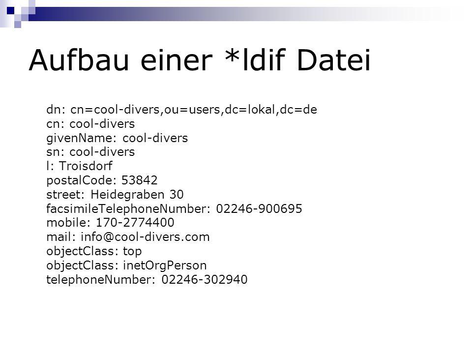 Aufbau einer *ldif Datei