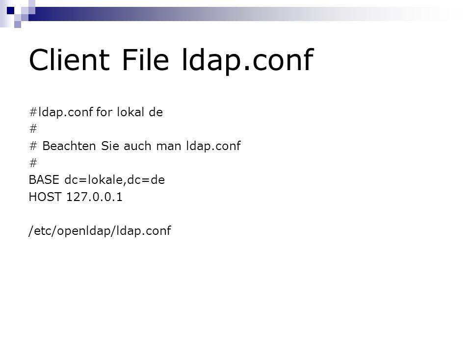 Client File ldap.conf #ldap.conf for lokal de #