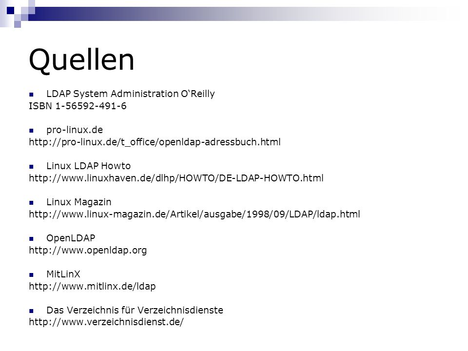 Quellen LDAP System Administration O'Reilly ISBN 1-56592-491-6