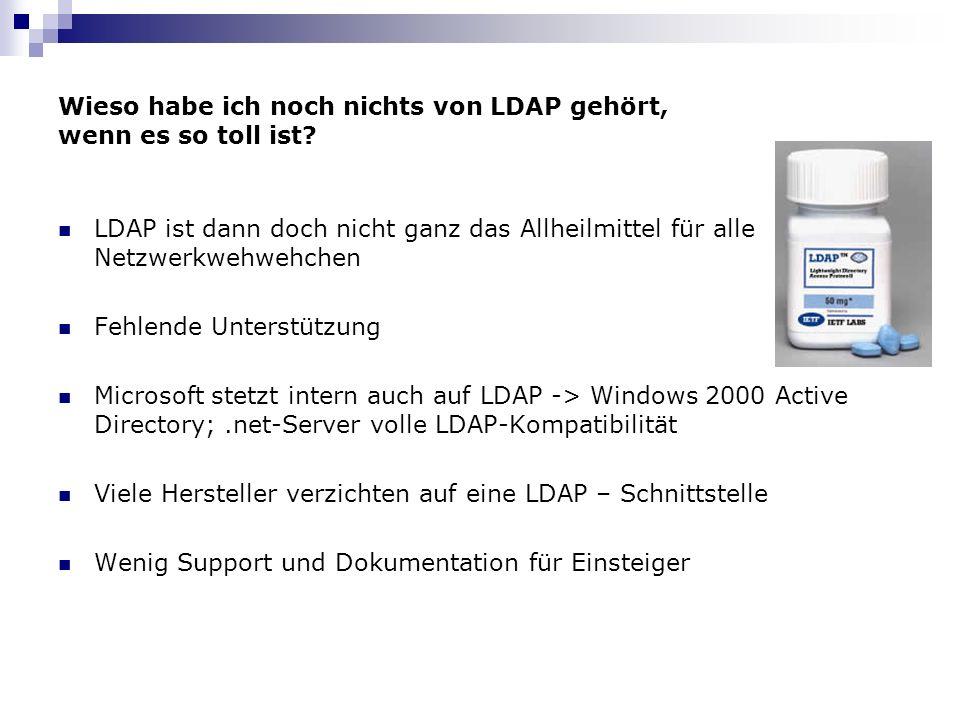 Wieso habe ich noch nichts von LDAP gehört, wenn es so toll ist