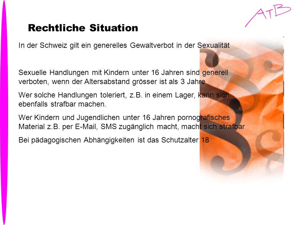 Rechtliche Situation In der Schweiz gilt ein generelles Gewaltverbot in der Sexualität.