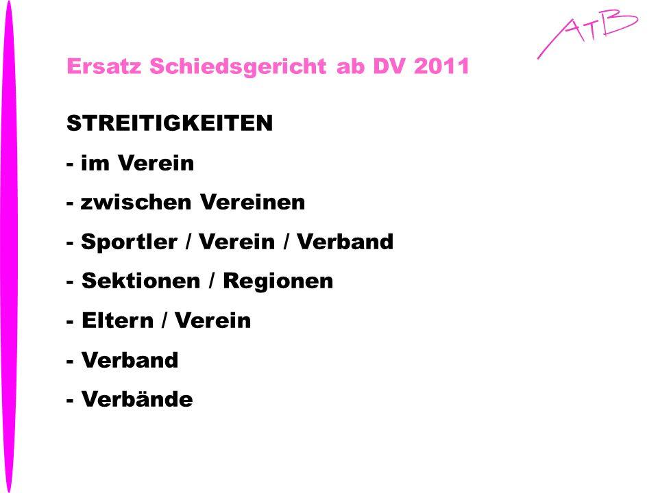 Ersatz Schiedsgericht ab DV 2011