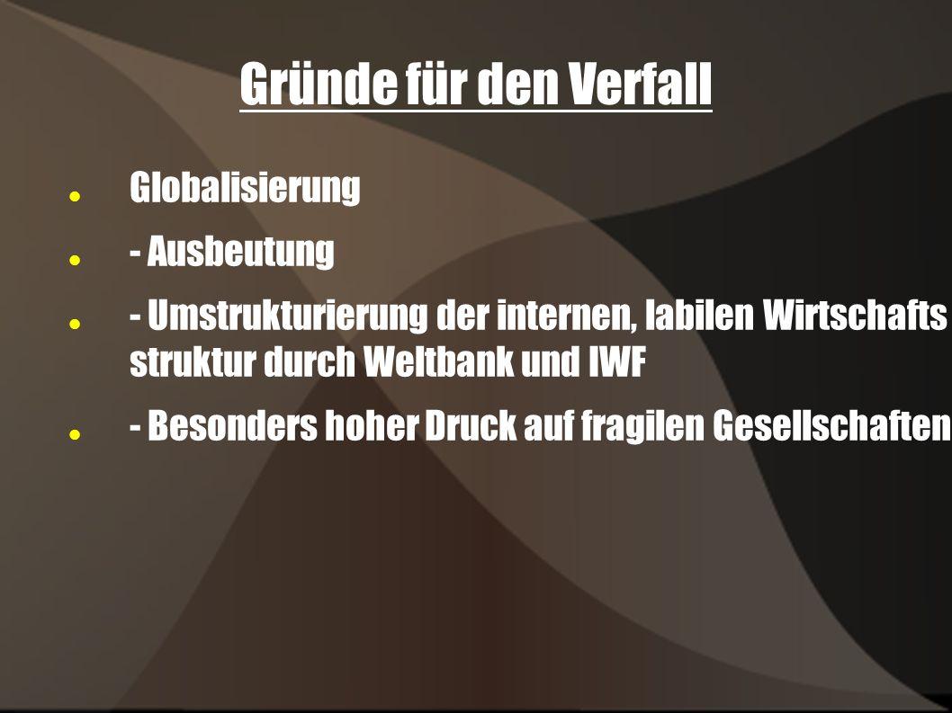 Gründe für den Verfall Globalisierung - Ausbeutung