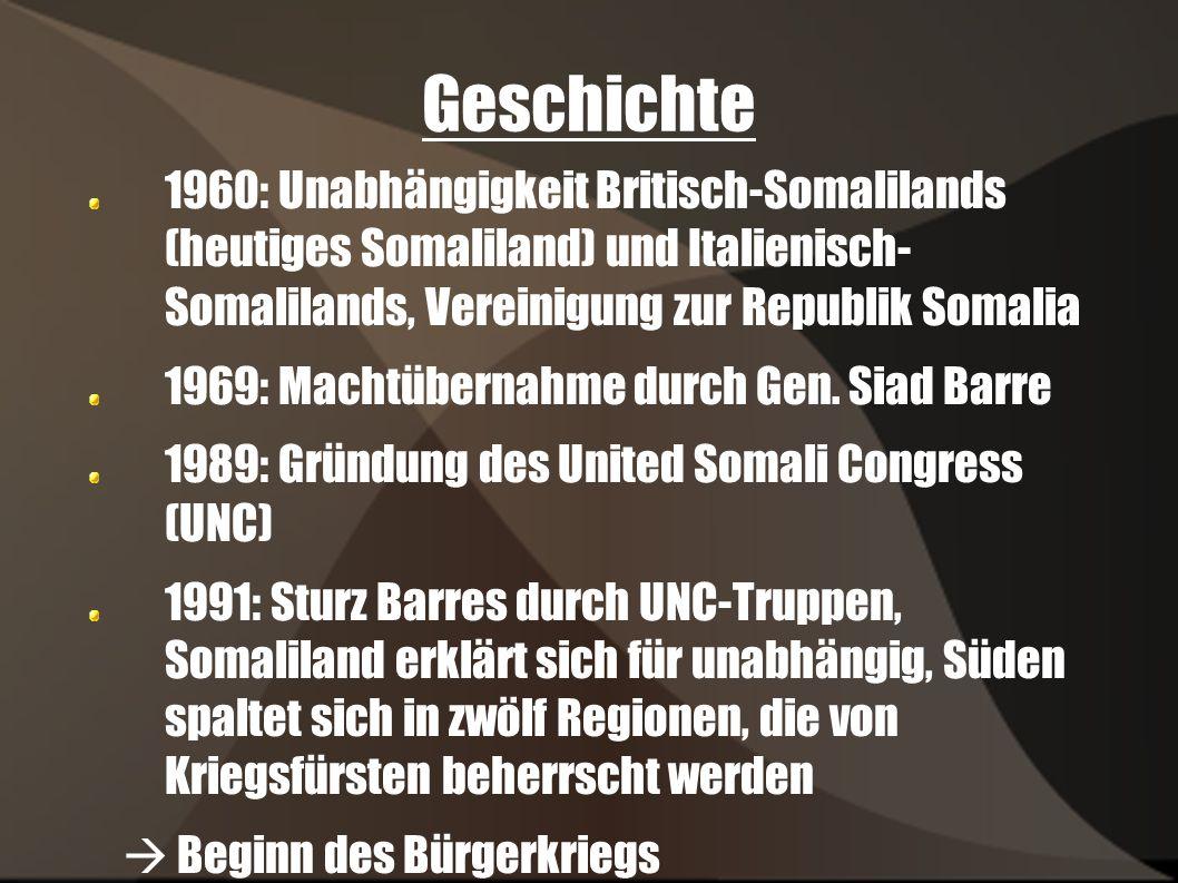 Geschichte 1960: Unabhängigkeit Britisch-Somalilands (heutiges Somaliland) und Italienisch- Somalilands, Vereinigung zur Republik Somalia.