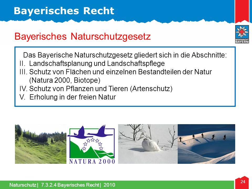 Das Bayerische Naturschutzgesetz gliedert sich in die Abschnitte:
