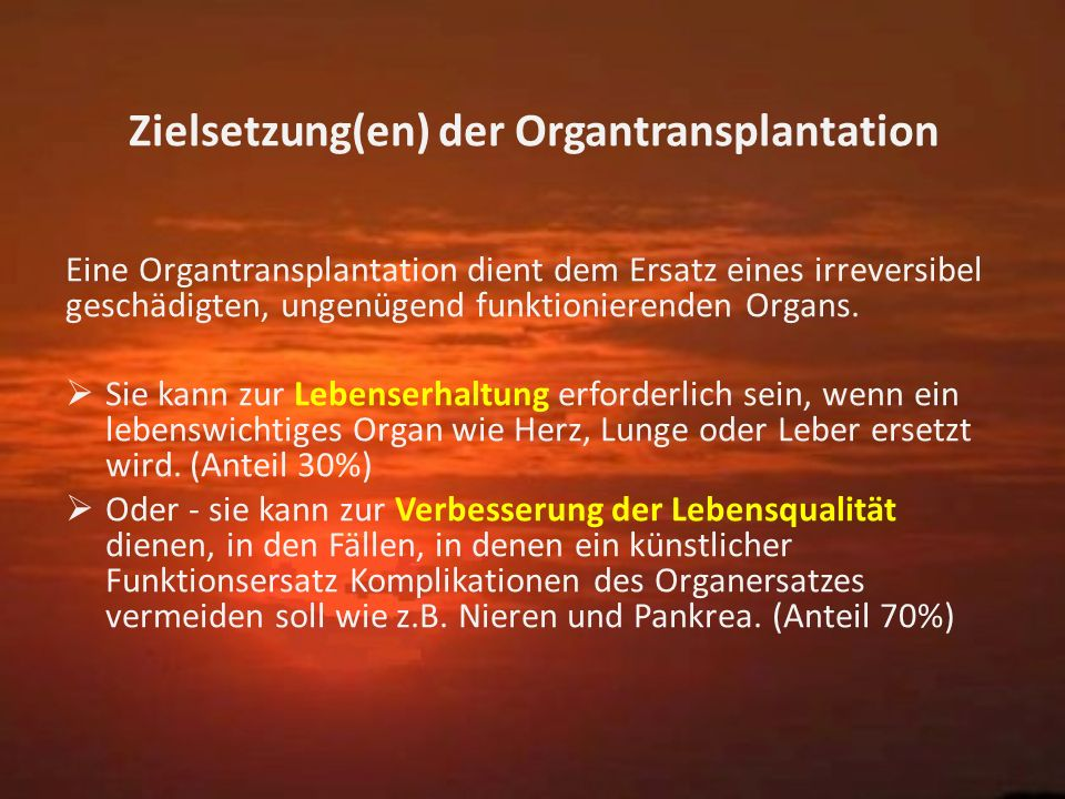 Zielsetzung(en) der Organtransplantation