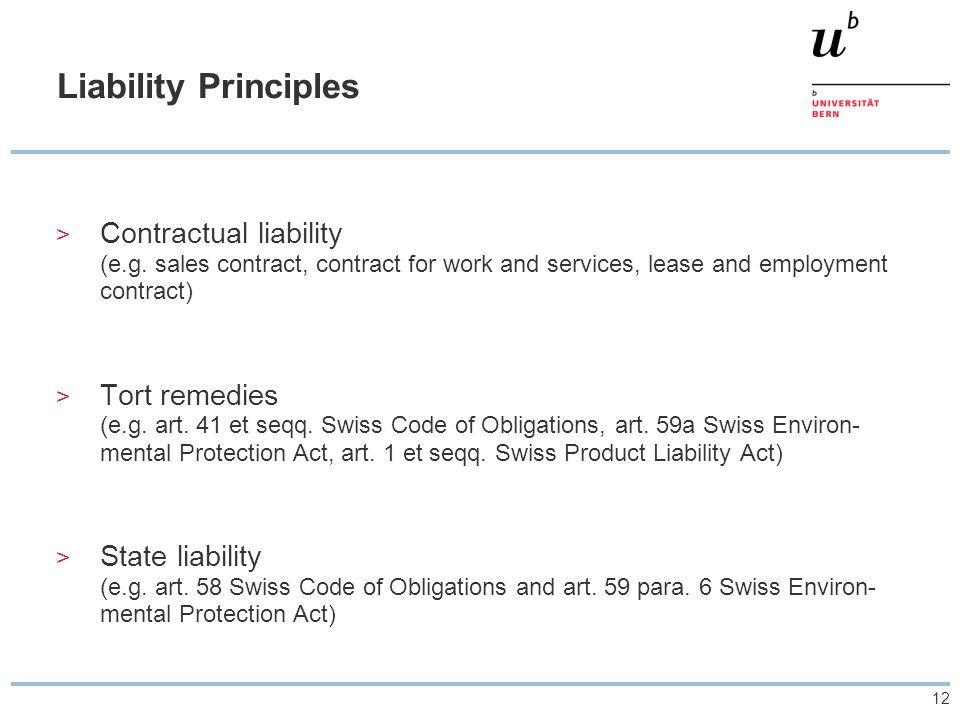Liability Principles Contractual liability (e.g. sales contract, contract for work and services, lease and employment contract)