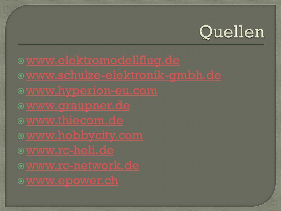 Quellen www.elektromodellflug.de www.schulze-elektronik-gmbh.de