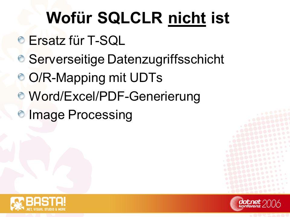 Wofür SQLCLR nicht ist Ersatz für T-SQL