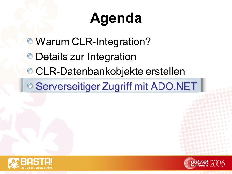 Agenda Warum CLR-Integration Details zur Integration