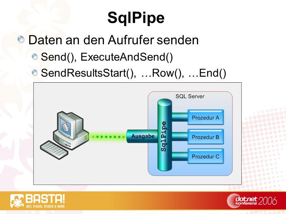 SqlPipe Daten an den Aufrufer senden Send(), ExecuteAndSend()