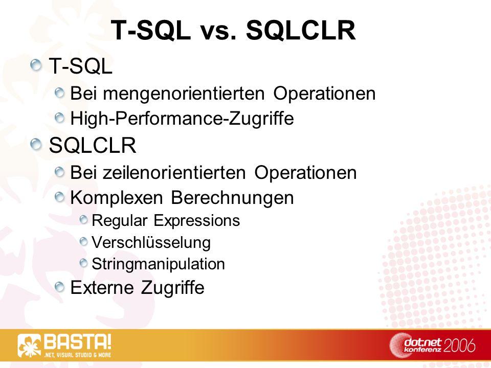 T-SQL vs. SQLCLR T-SQL SQLCLR Bei mengenorientierten Operationen