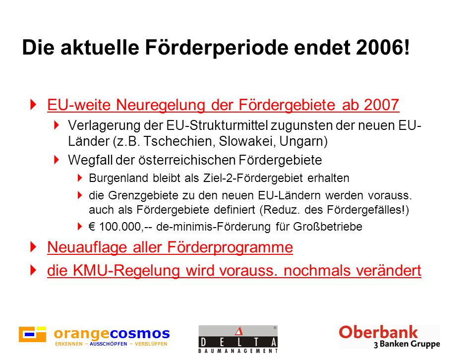 Die aktuelle Förderperiode endet 2006!